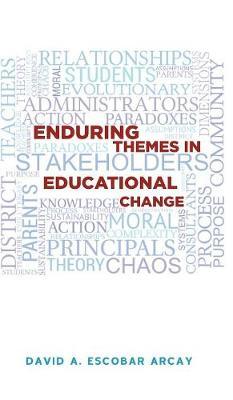 Enduring Themes in Educational Change (Hardback)