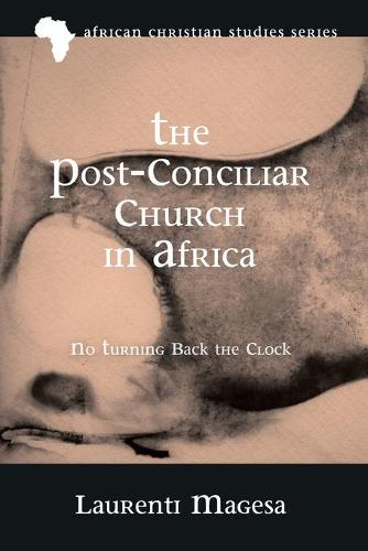 The Post-Conciliar Church in Africa - African Christian Studies 16 (Paperback)