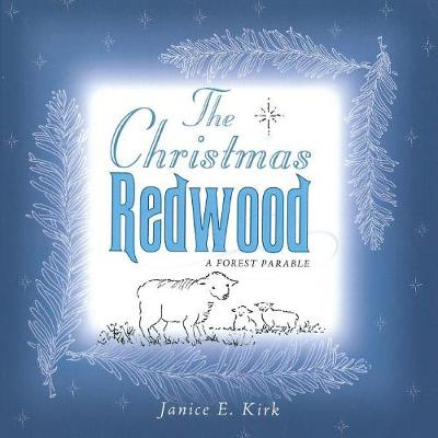 The Christmas Redwood: A Forest Parable (Paperback)