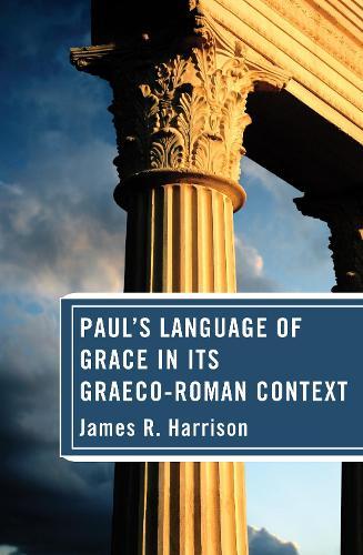 Paul's Language of Grace in Its Graeco-Roman Context (Paperback)