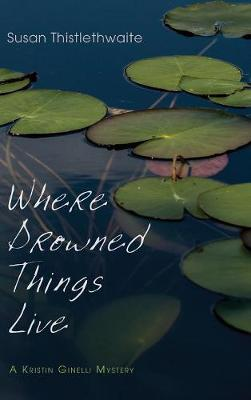 Where Drowned Things Live (Hardback)