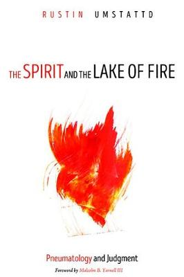 The Spirit and the Lake of Fire (Paperback)