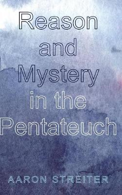 Reason and Mystery in the Pentateuch (Hardback)