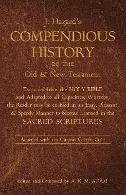 A Compendious History of the Old and New Testament (Paperback)