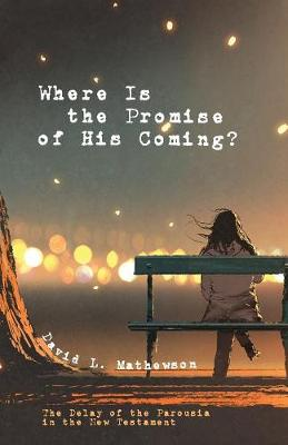 Where Is the Promise of His Coming? (Paperback)