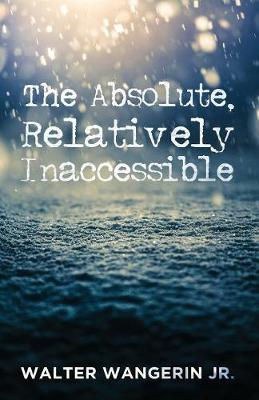 The Absolute, Relatively Inaccessible (Paperback)