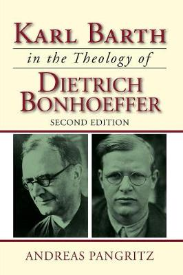 Karl Barth in the Theology of Dietrich Bonhoeffer (Paperback)