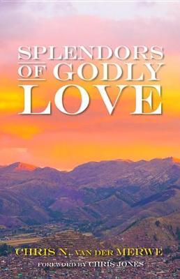Splendors of Godly Love (Paperback)