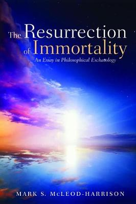 The Resurrection of Immortality (Paperback)