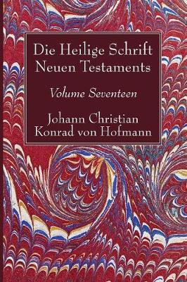 Die Heilige Schrift Neuen Testaments, Volume Seventeen (Paperback)