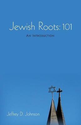Jewish Roots: 101 (Paperback)