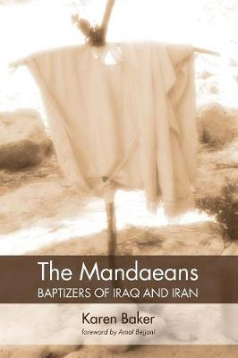 The Mandaeans-Baptizers of Iraq and Iran (Paperback)