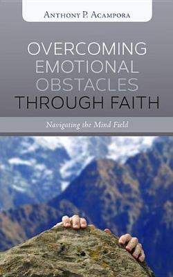 Overcoming Emotional Obstacles Through Faith (Paperback)