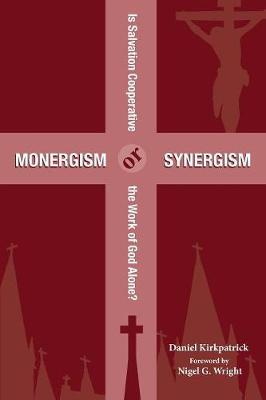 Monergism or Synergism (Paperback)