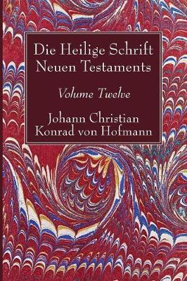 Die Heilige Schrift Neuen Testaments, Volume Twelve (Paperback)