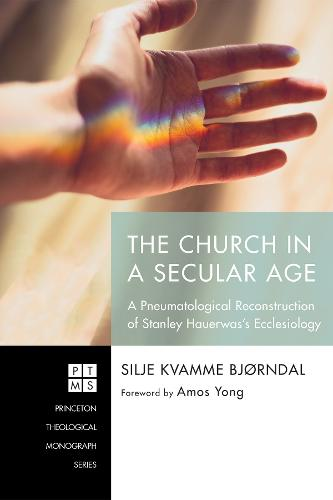 The Church in a Secular Age - Princeton Theological Monograph 233 (Hardback)