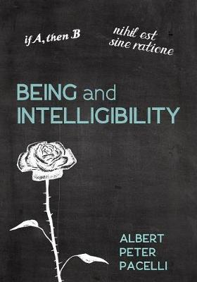 Being and Intelligibility (Paperback)