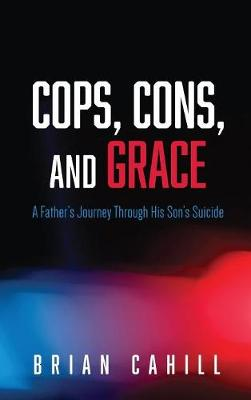 Cops, Cons, and Grace (Hardback)