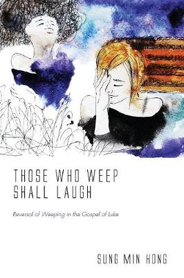Those Who Weep Shall Laugh (Paperback)