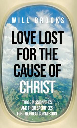 Love Lost for the Cause of Christ (Hardback)