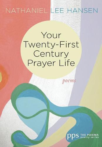Your Twenty-First Century Prayer Life (Hardback)