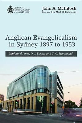Anglican Evangelicalism in Sydney 1897 to 1953 (Paperback)