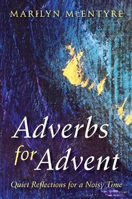 Adverbs for Advent (Paperback)