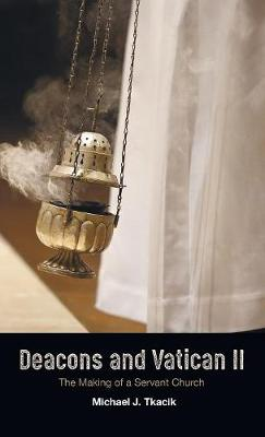 Deacons and Vatican II (Hardback)
