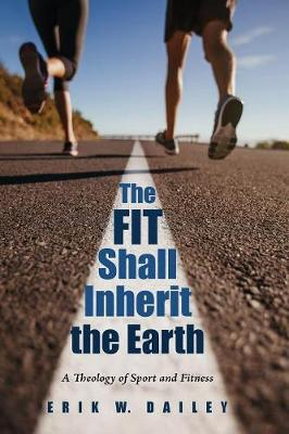 The Fit Shall Inherit the Earth (Paperback)