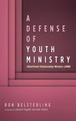 A Defense of Youth Ministry (Hardback)