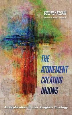 The Atonement Creating Unions (Hardback)