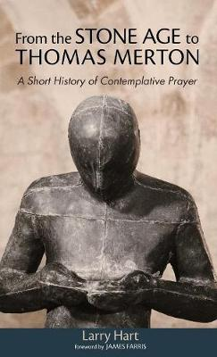 From the Stone Age to Thomas Merton (Hardback)