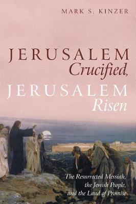 Jerusalem Crucified, Jerusalem Risen (Paperback)