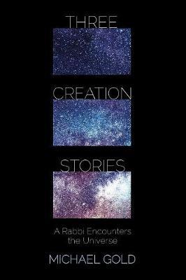Three Creation Stories (Paperback)