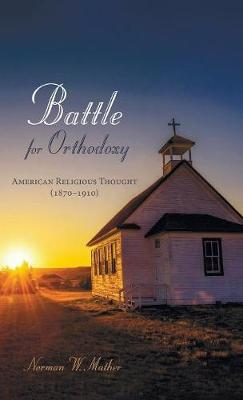 Battle for Orthodoxy (Hardback)