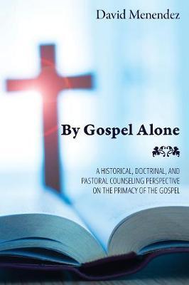 By Gospel Alone (Paperback)