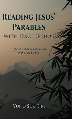 Reading Jesus' Parables with Dao De Jing (Hardback)