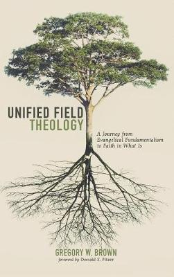 Unified Field Theology (Hardback)