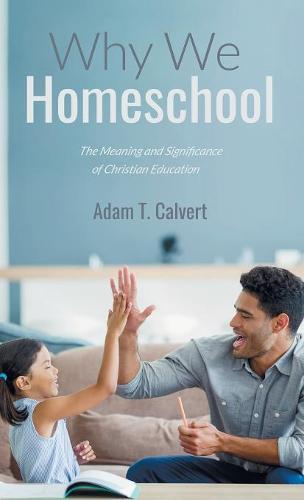 Why We Homeschool (Hardback)