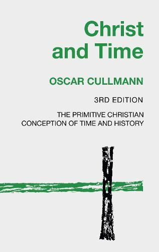 Christ and Time, 3rd Edition (Paperback)