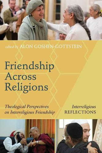 Friendship Across Religions - Interreligious Reflections (Paperback)