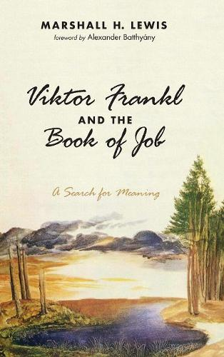 Viktor Frankl and the Book of Job (Hardback)