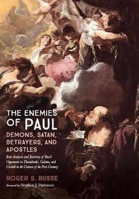 The Enemies of Paul: Demons, Satan, Betrayers, and Apostles (Paperback)