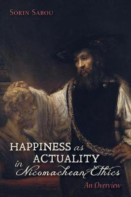 Happiness as Actuality in Nicomachean Ethics (Paperback)