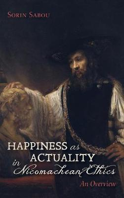 Happiness as Actuality in Nicomachean Ethics (Hardback)