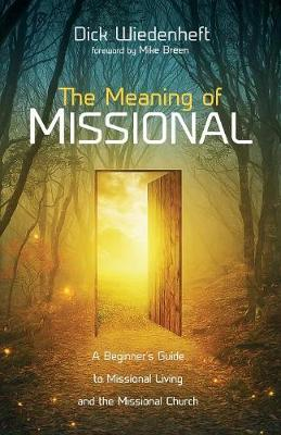 The Meaning of Missional (Paperback)
