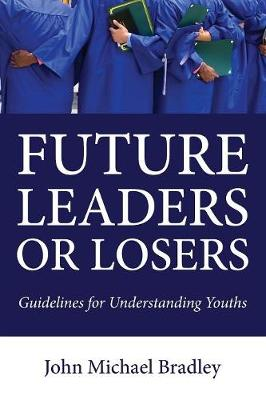 Future Leaders or Losers (Paperback)