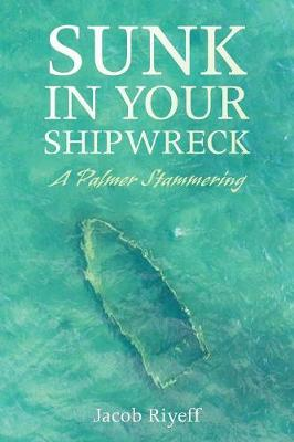Sunk in Your Shipwreck (Paperback)