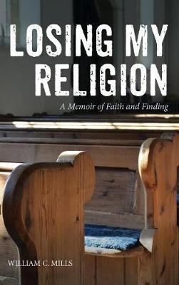Losing My Religion (Hardback)