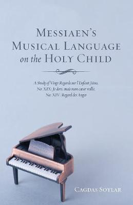 Messiaen's Musical Language on the Holy Child (Paperback)